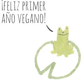 Croac! Primer año vegano!